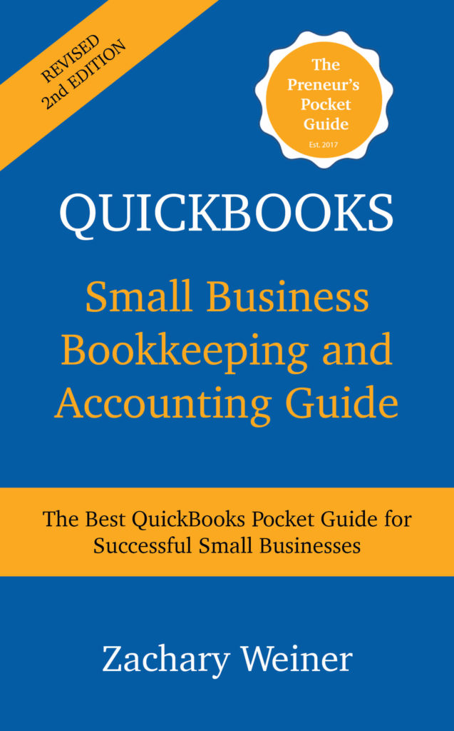 QuickBooks Small Business Bookkeeping and Accounting Guide Second Edition Zachary Weiner